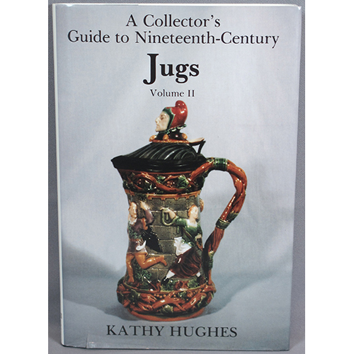 A Collectors Guide to Nineteenth Century Jugs, Volume II
